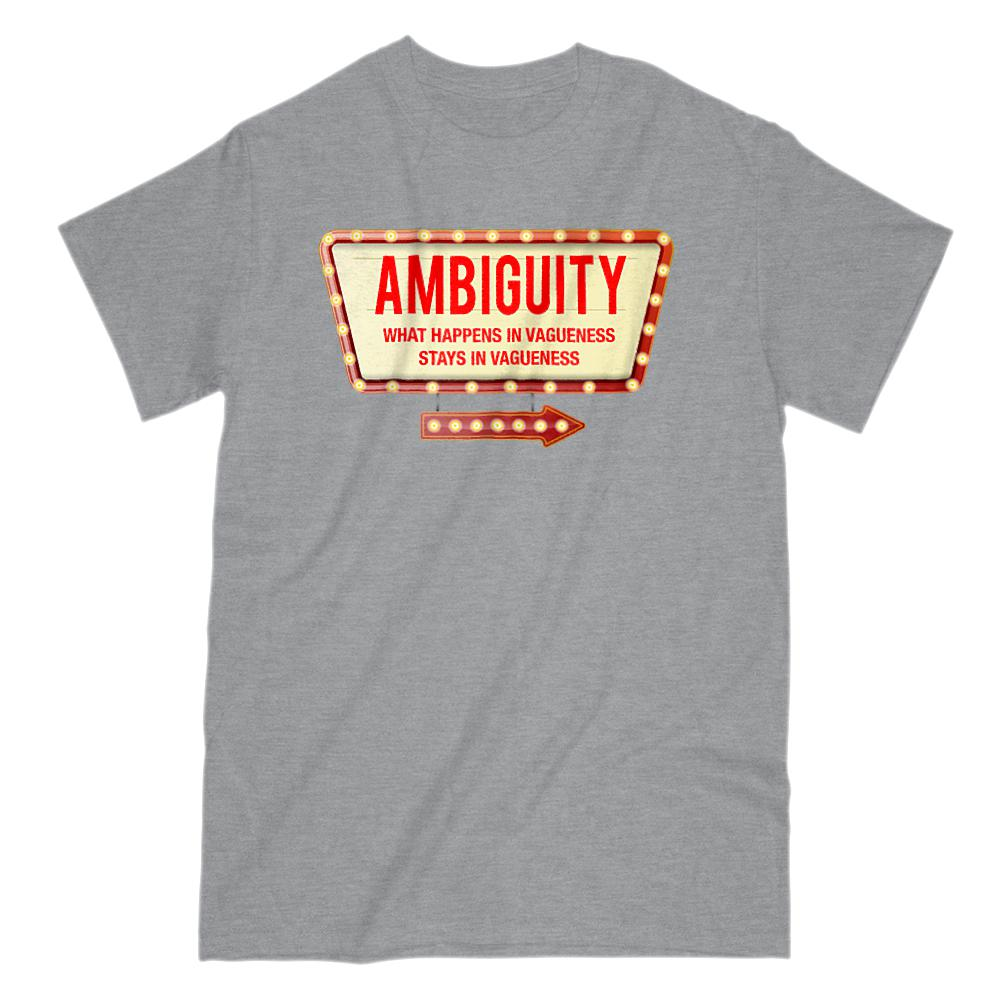 Ambiguity What Happens In Vagueness Stays Vagueness (Unisex Men's Cotton Tee) Graphic T-Shirt Tee BOXELS