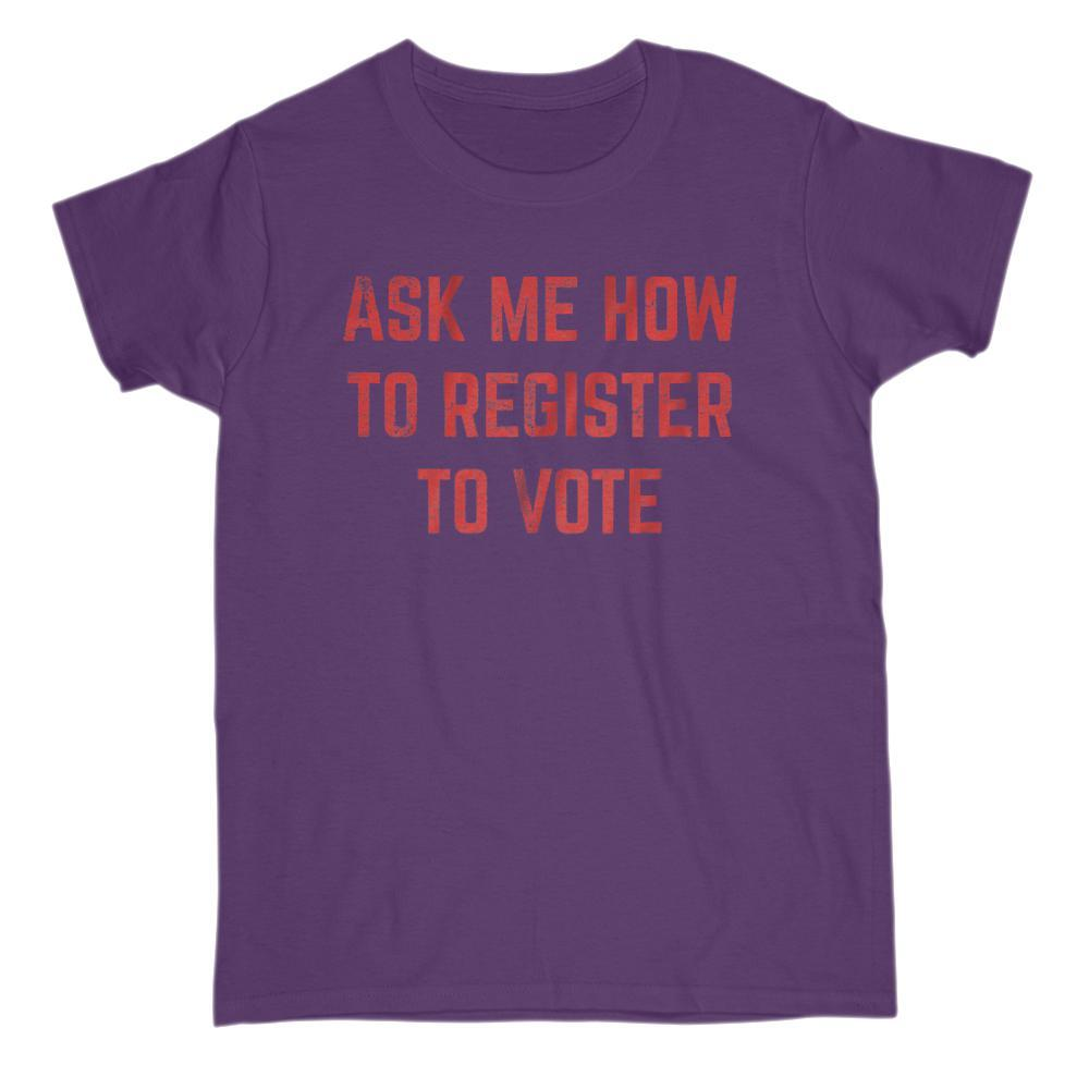 Ask Me How To Register To Vote Red Font Political T-Shirt Graphic T-Shirt Tee BOXELS