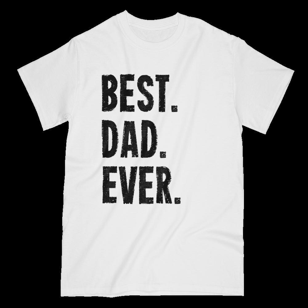 Best Dad Ever Grunge Graphic Father's Day Birthday Gift T-Shirt Black Font