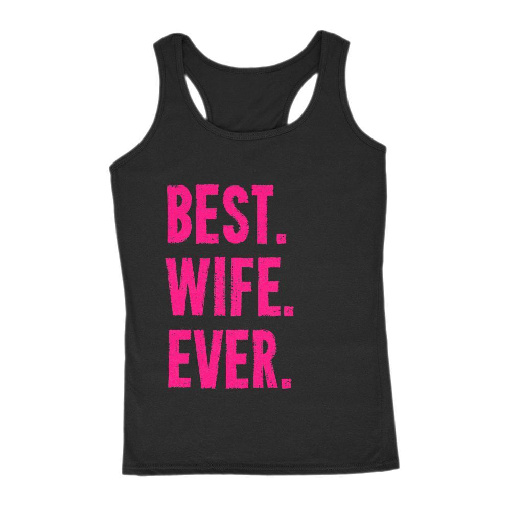 Best. Wife. Ever. Tank Top Saying
