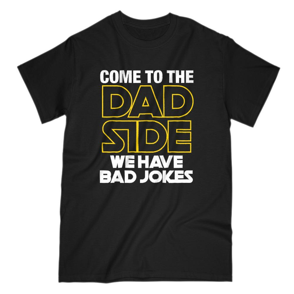 Come to the Dad Side Bad Jokes Space Wars Star Parody (Men's Unisex) T-Shirt