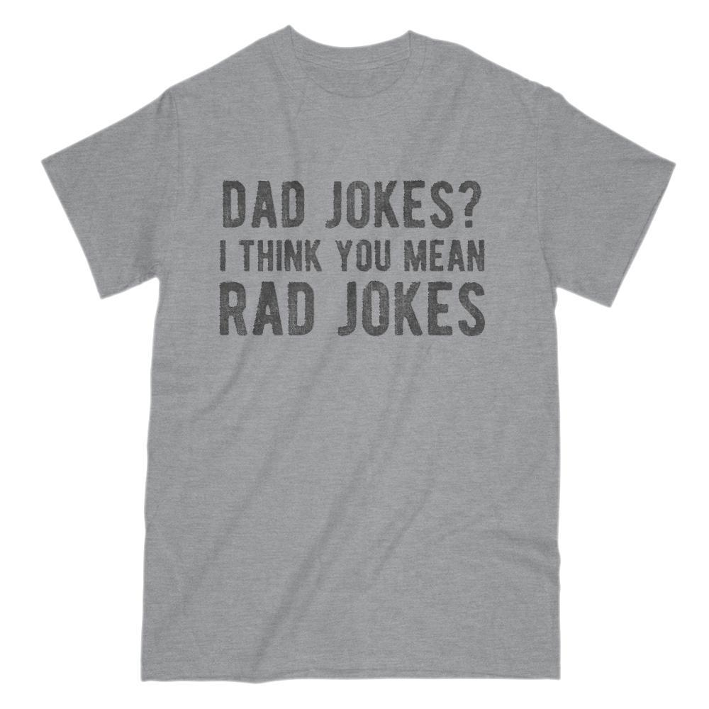 Dad Jokes? I Think You Mean Rad Jokes Funny Graphic Tee