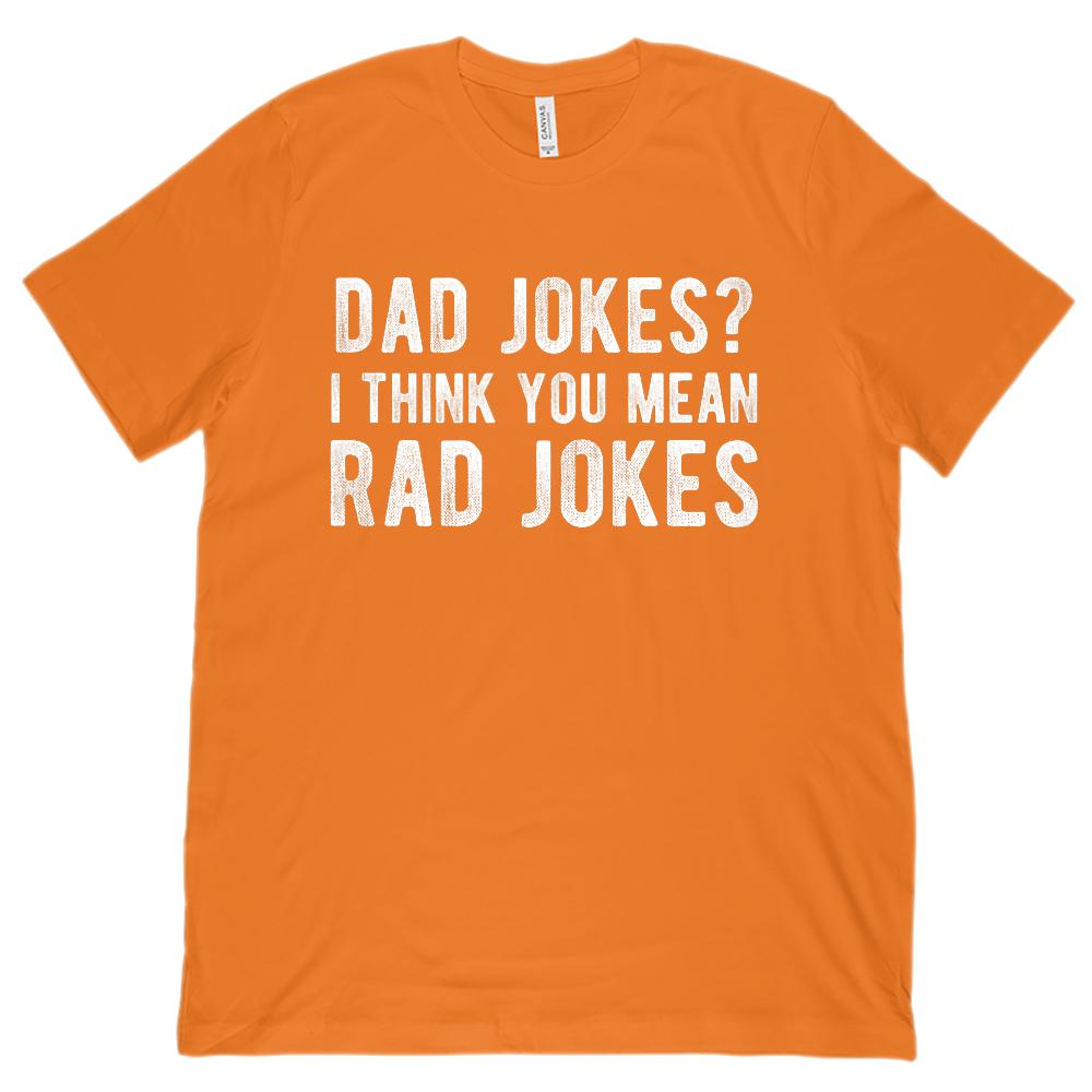 Dad Jokes? I think you mean Rad Jokes (Unisex BC 3001 Soft Tee) Graphic T-Shirt Tee BOXELS