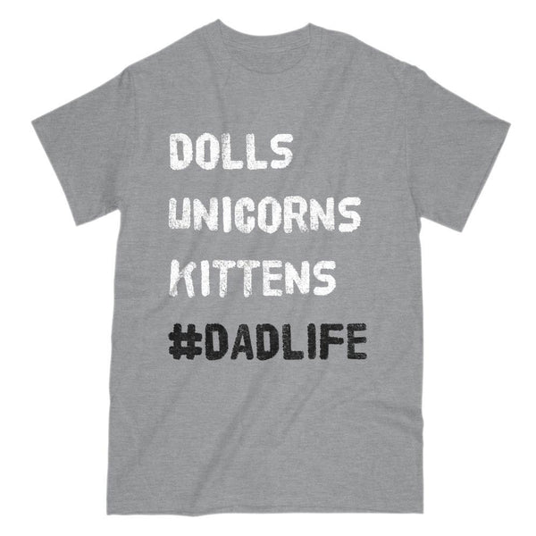 Dolls Unicorns Kittens #DadLife (hashtag) Graphic T-Shirt Dark Font Graphic T-Shirt Tee BOXELS
