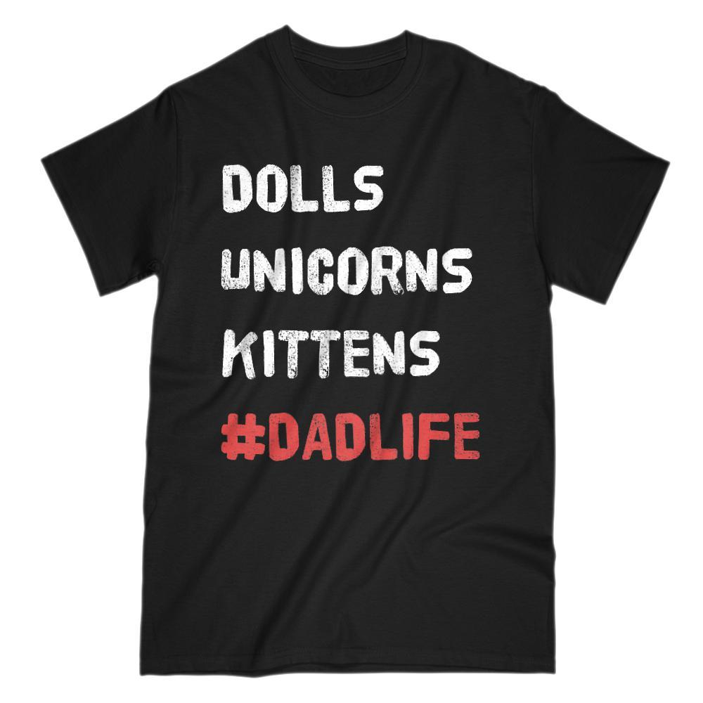 Dolls Unicorns Kittens #DadLife (hashtag) Graphic T-Shirt Graphic T-Shirt Tee BOXELS