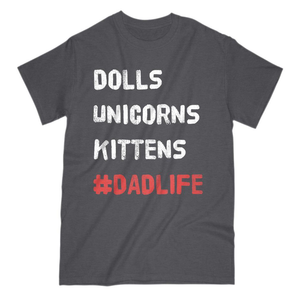 Dolls Unicorns Kittens #DadLife (hashtag) Graphic T-Shirt