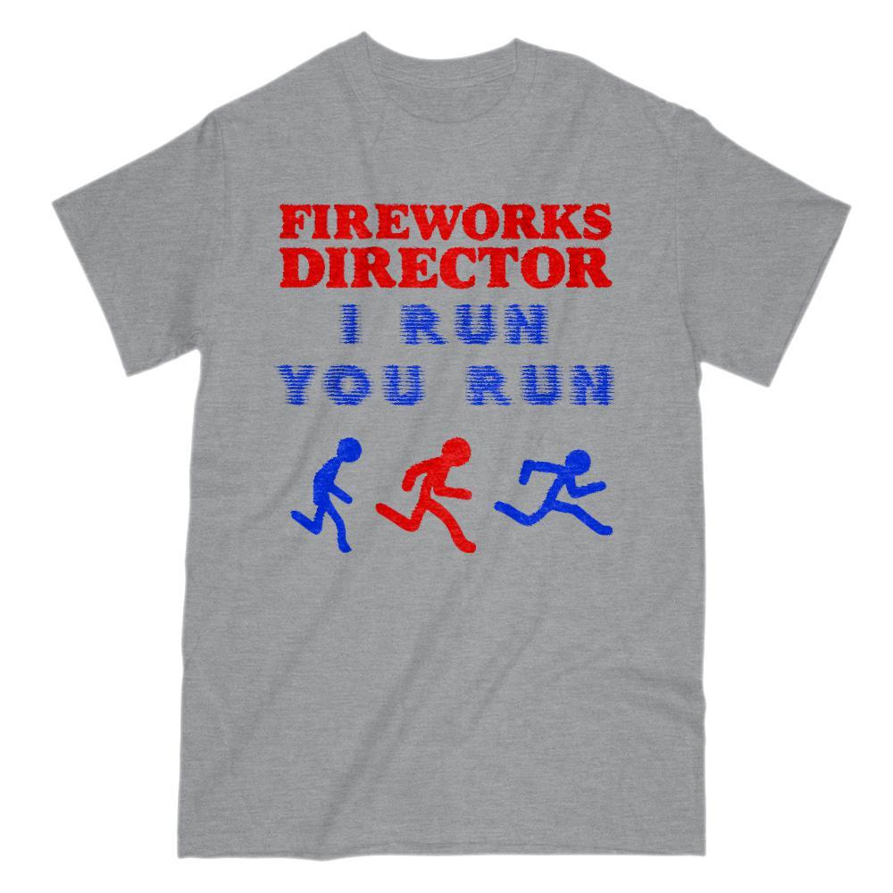 Fireworks Director I Run You Run Patriotic T-Shirt Graphic T-Shirt Tee BOXELS