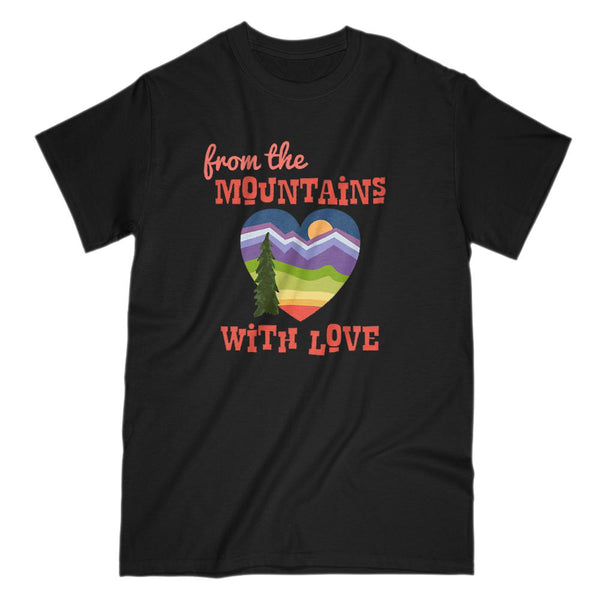 from the Mountains with Love Graphic T-Shirt Tee BOXELS