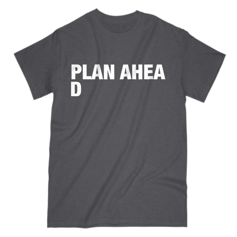 (Gildan Kids, Men, Women Darks) Plan Ahea d (ahead) funny procrastinator ill planned graphic t-shirt Graphic T-Shirt Tee BOXELS