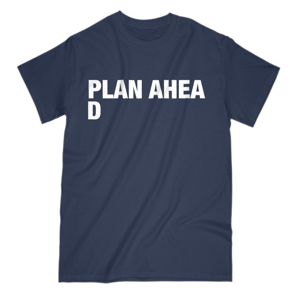 (Gildan Kids, Men, Women Darks) Plan Ahea d (ahead) funny procrastinator ill planned graphic t-shirt