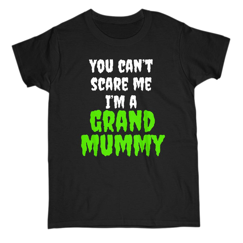 (Gildan Women's Cotton Tee) Can't Scare Me, I'm a Grand Mummy Halloween