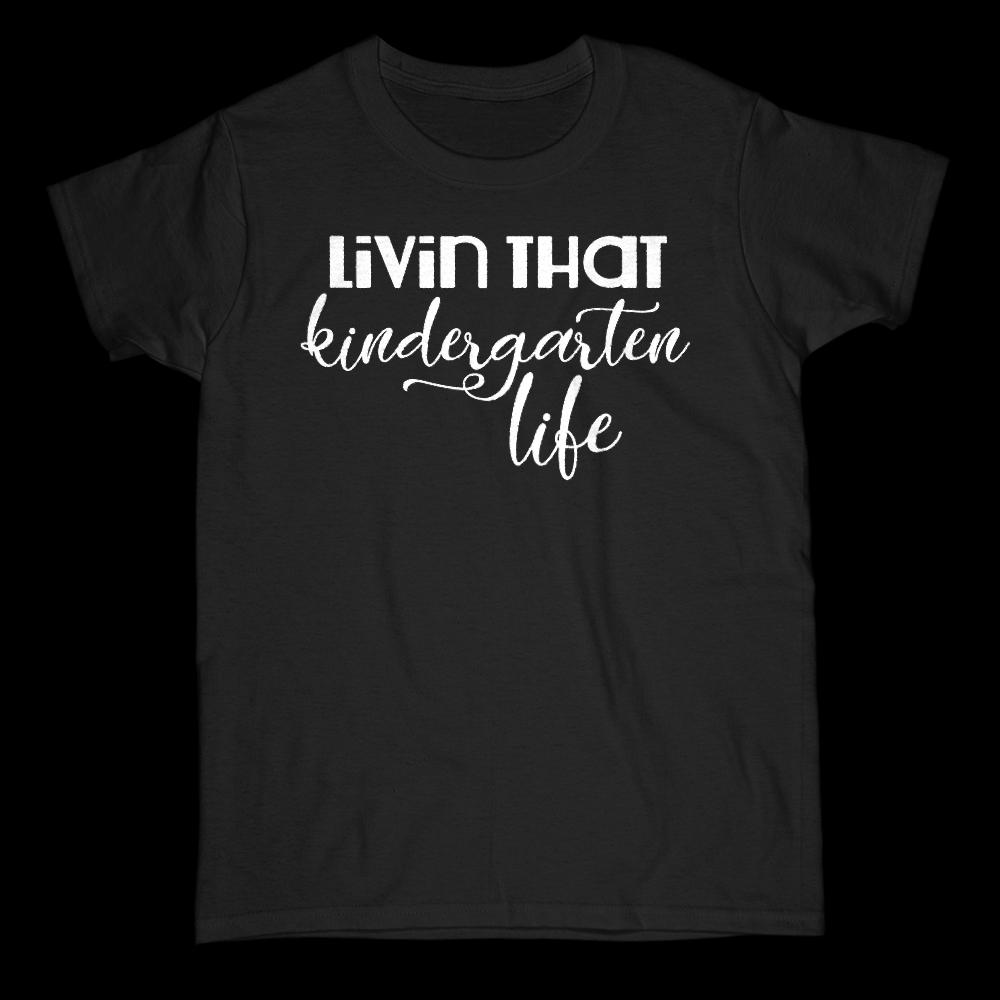 (Gildan Women's Cotton Tee) Livin' That Kindergarten Life Teacher