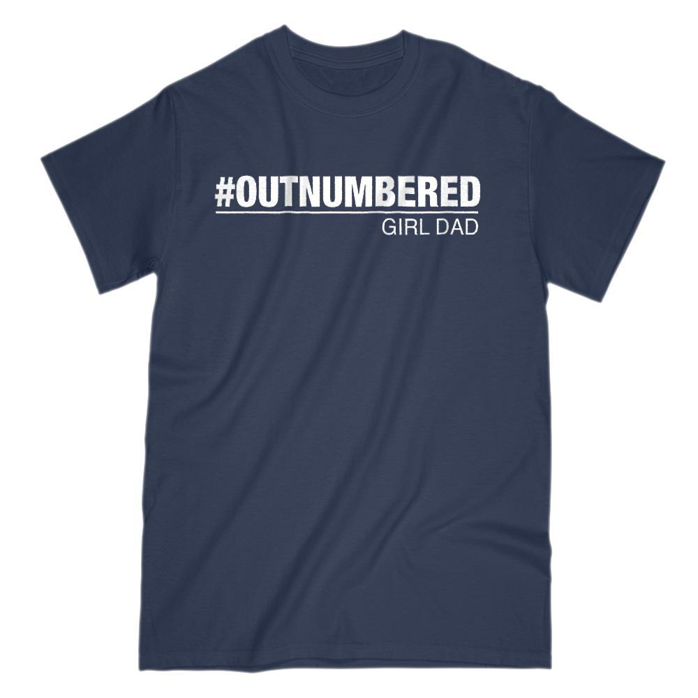Girl Dad #Outnumbered Funny Graphic T-Shirt Saying