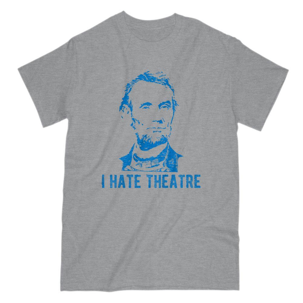 I Hate Theatre Abraham Lincoln Blue Patriotic T-Shirt