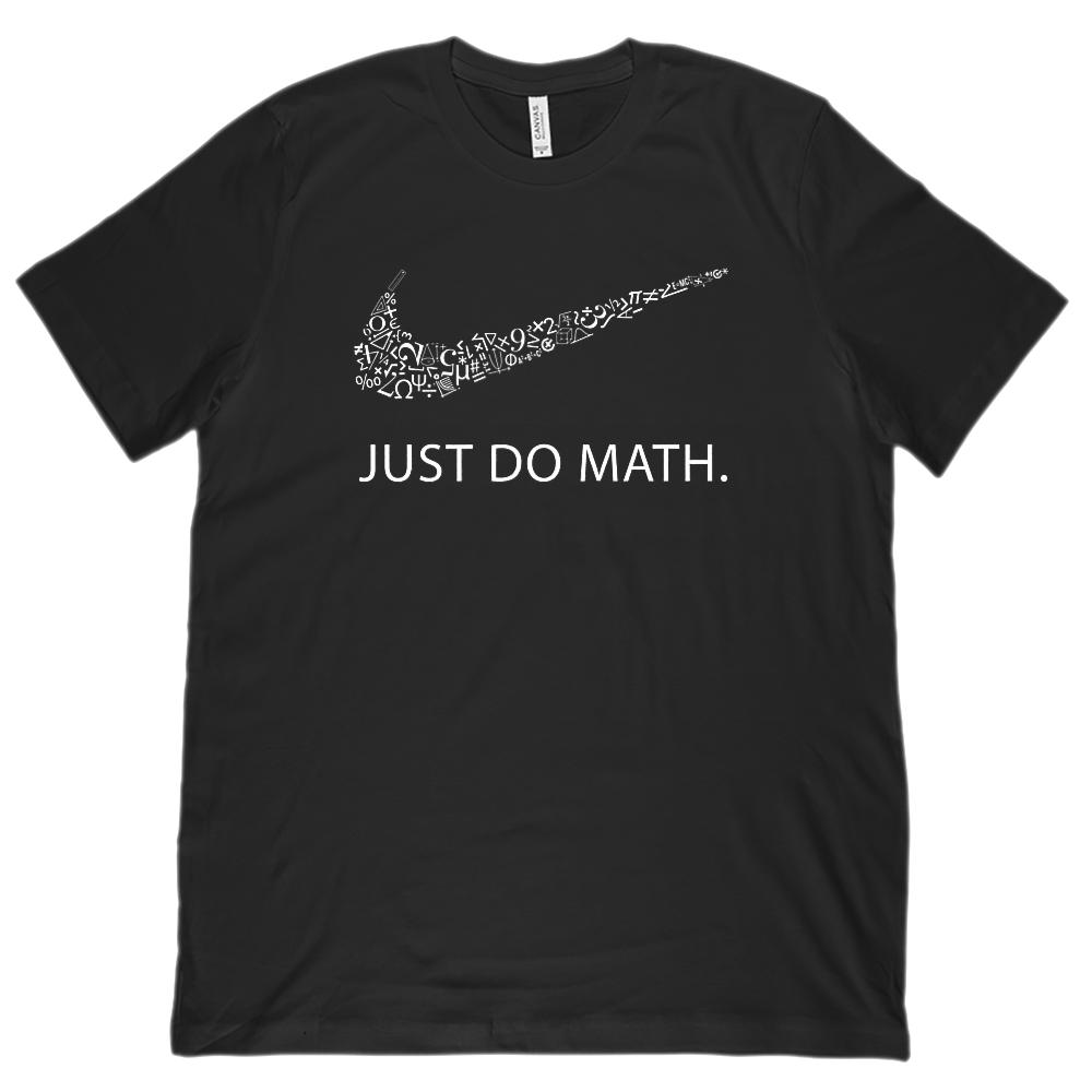 Just Do Math Mathematics Geek Nerd (Unisex BC 3001 Soft Tee)