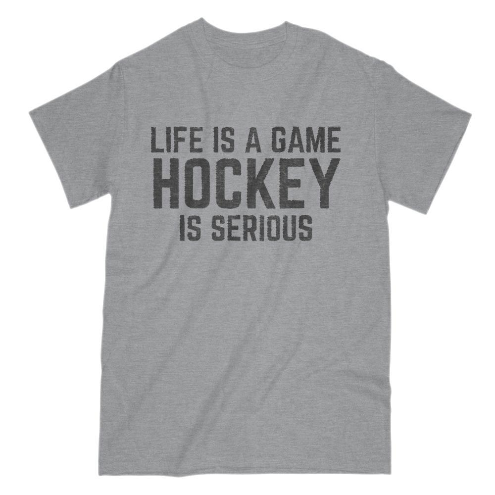 Life is a Game - Hockey is Serious Graphic Saying T-Shirt