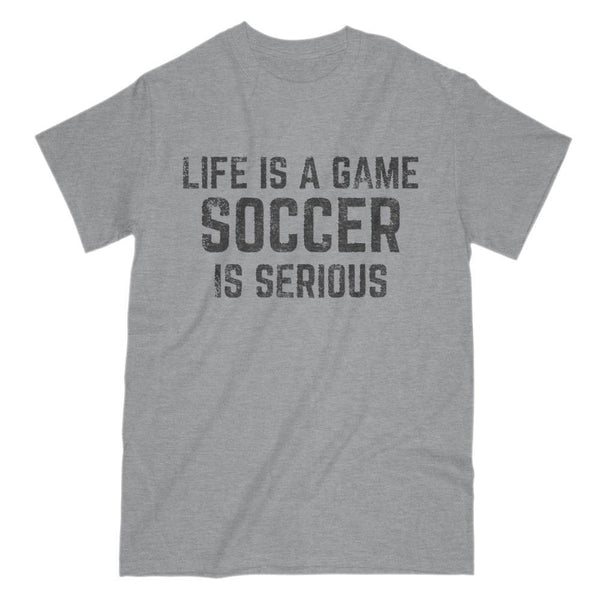 Life is a Game - Soccer is Serious Graphic Saying T-Shirt Graphic T-Shirt Tee BOXELS