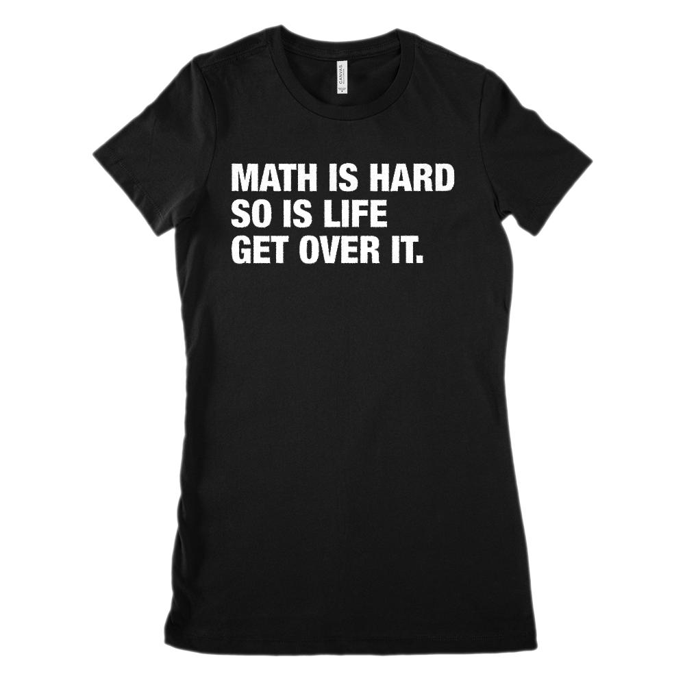 Math is Hard So Is Life (Women's BC 6004 Soft Tee)