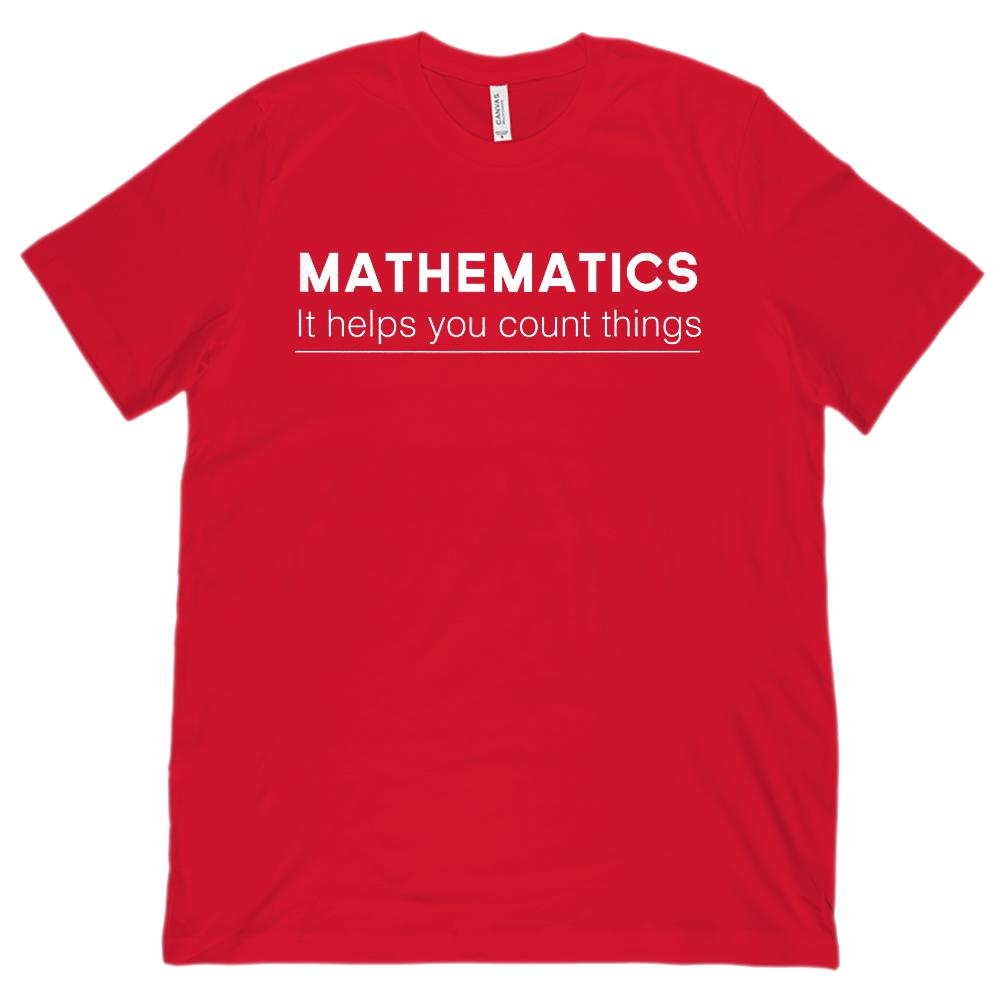 Mathematics It Helps You Count Things (Unisex BC 3001 Soft Tee) Graphic T-Shirt Tee BOXELS