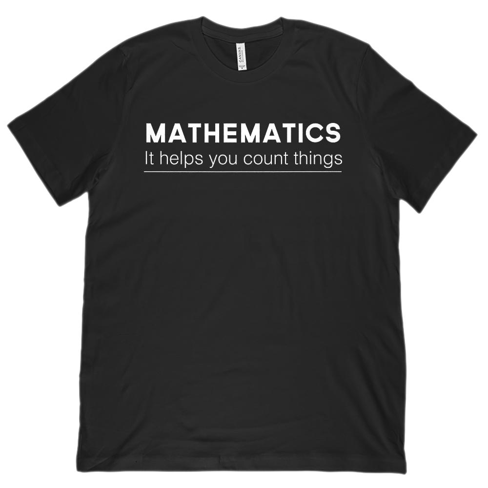 Mathematics It Helps You Count Things (Unisex BC 3001 Soft Tee)