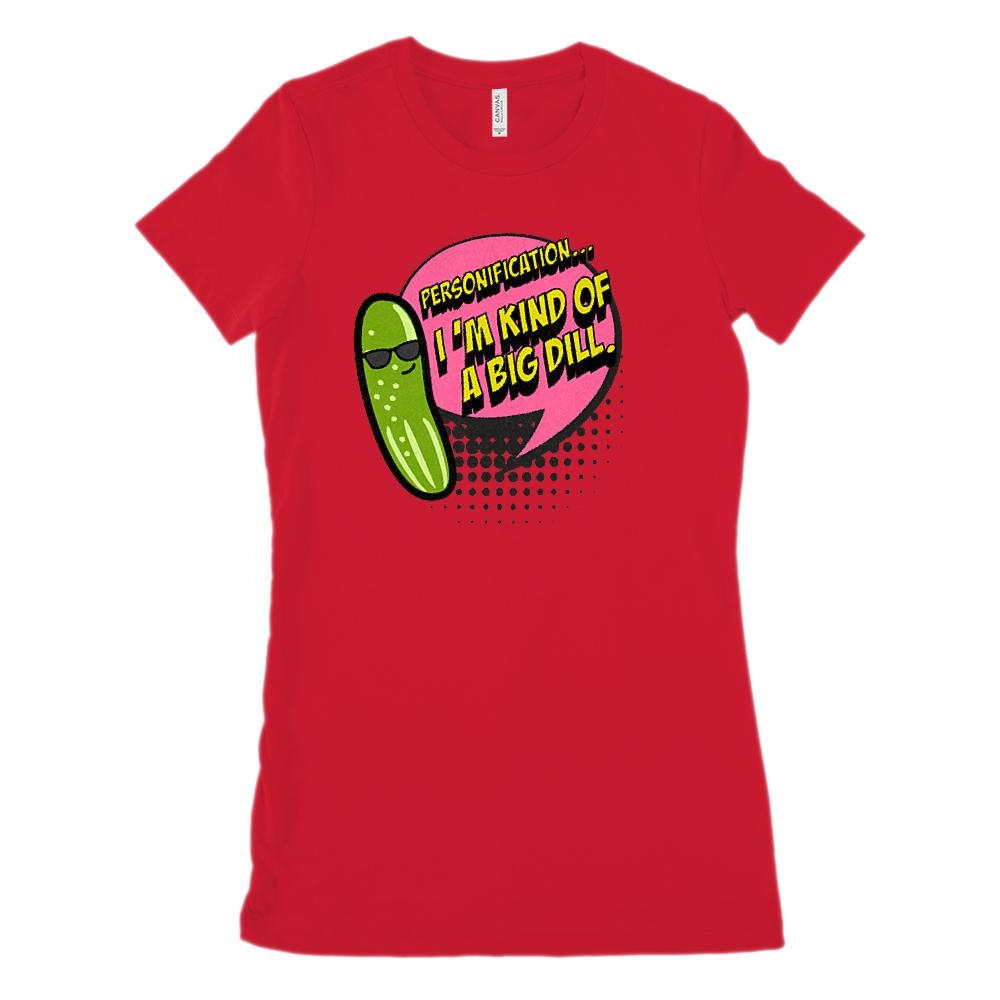 Personification I'm Kind of A Big Dill (Women's BC 6004 Soft Tee) Graphic T-Shirt Tee BOXELS