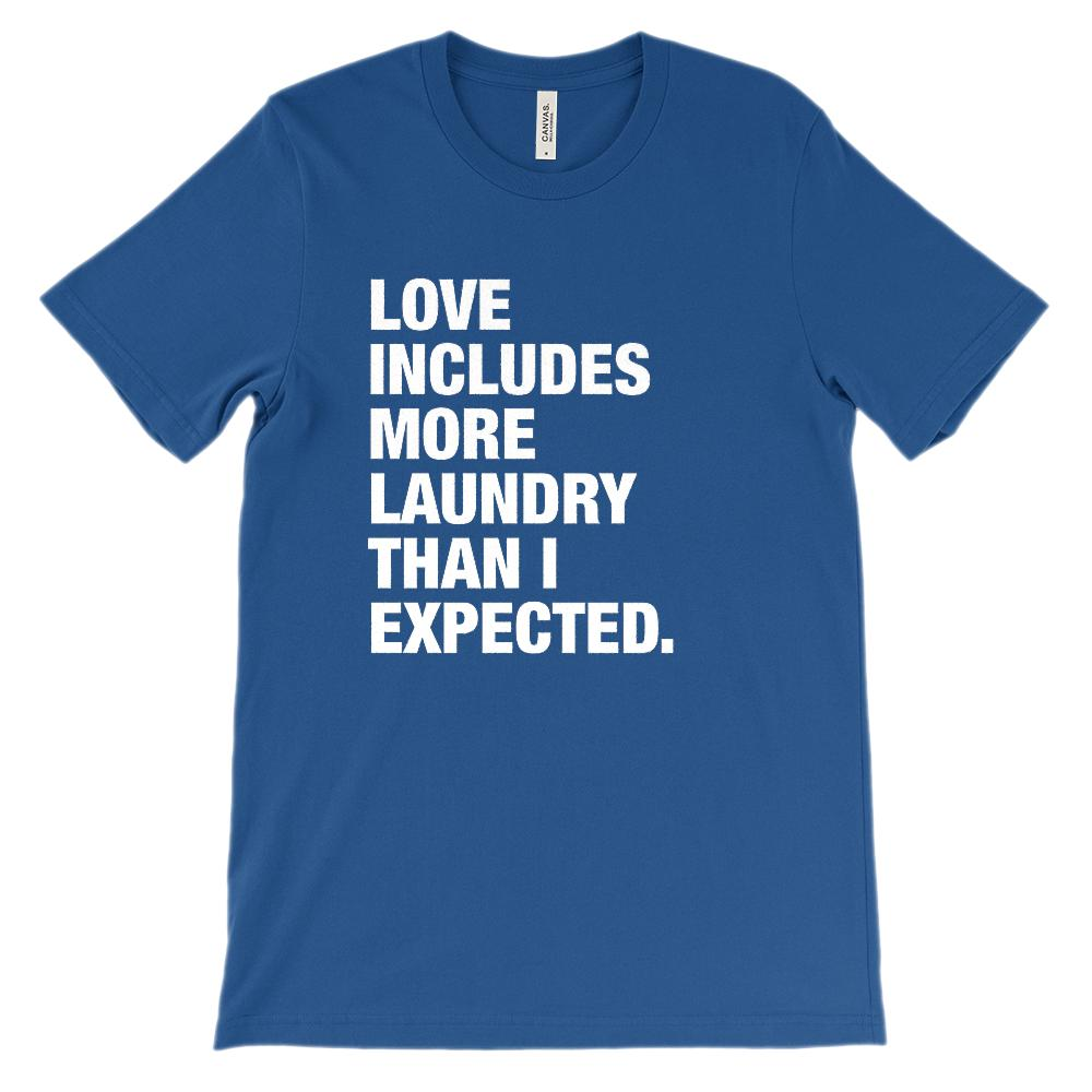 (Soft BC 3001 Tee Darks) Love Includes More Laundry Than I Expected Graphic T-Shirt Tee BOXELS