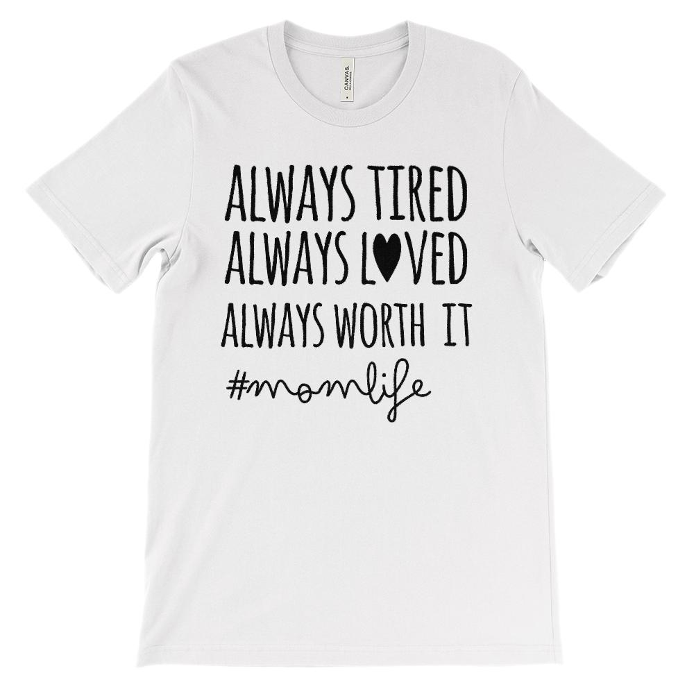 (Soft BC 3001 Tee Lights) Always Tired Loved Worth It momlife (black)
