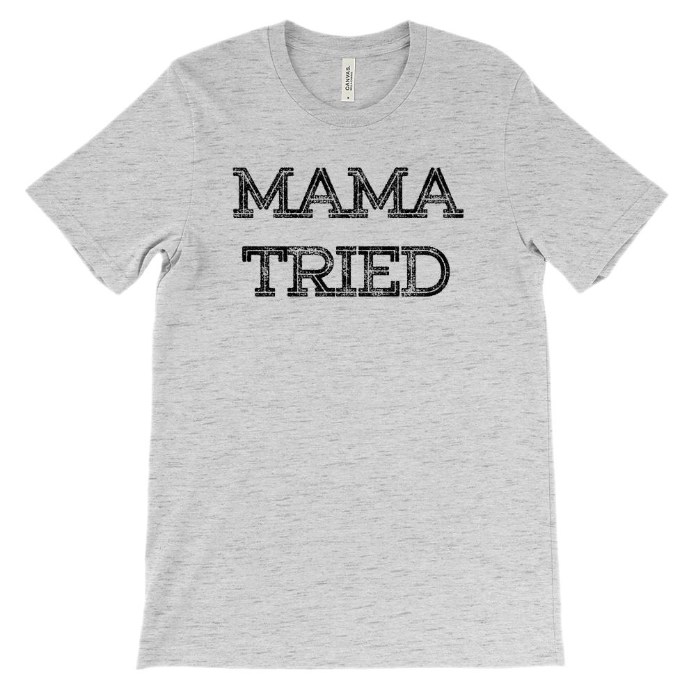(Soft BC 3001 Tee Lights) Mama Tried Say it like it is, Graphic Saying Graphic T-Shirt Tee BOXELS
