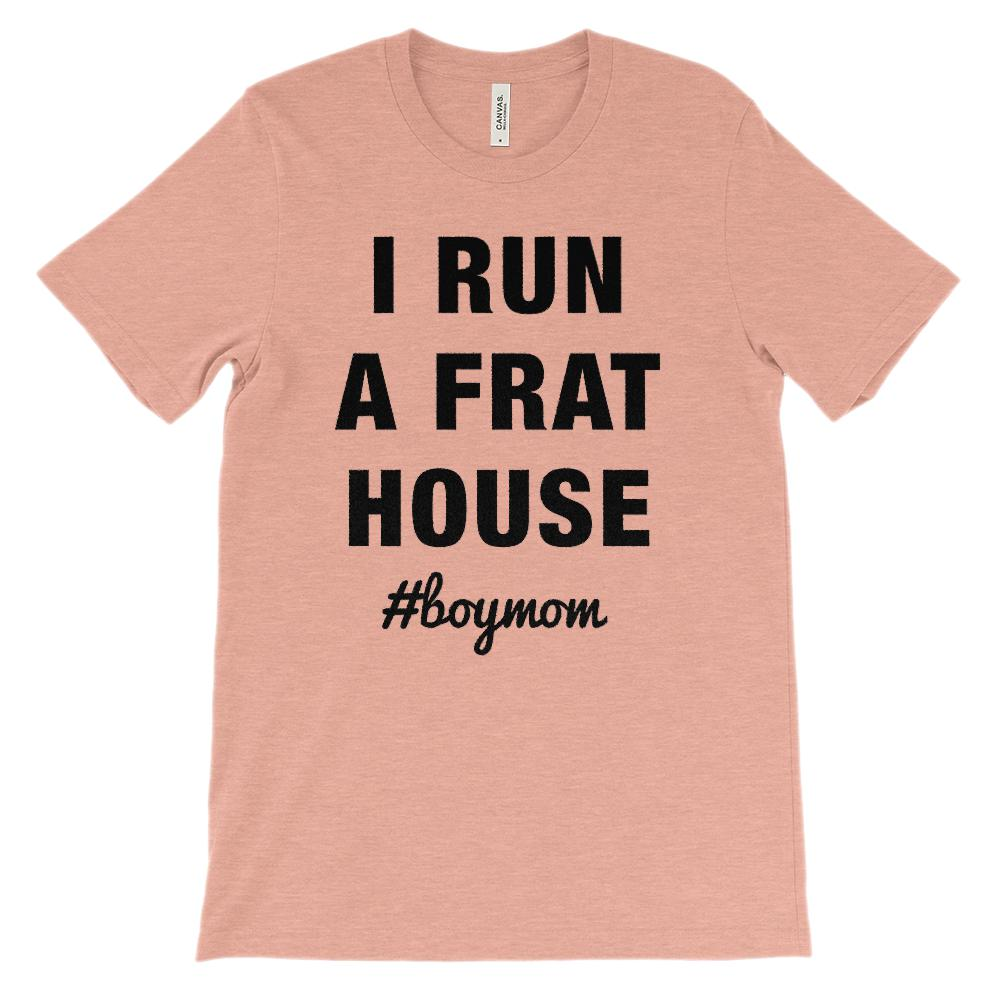(Soft BC 3001 Unisex) I Run A Frat House #boymom (black) Graphic T-Shirt Tee BOXELS