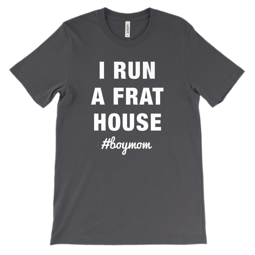 (Soft BC 3001 Unisex) I Run A Frat House #boymom (white) Graphic T-Shirt Tee BOXELS