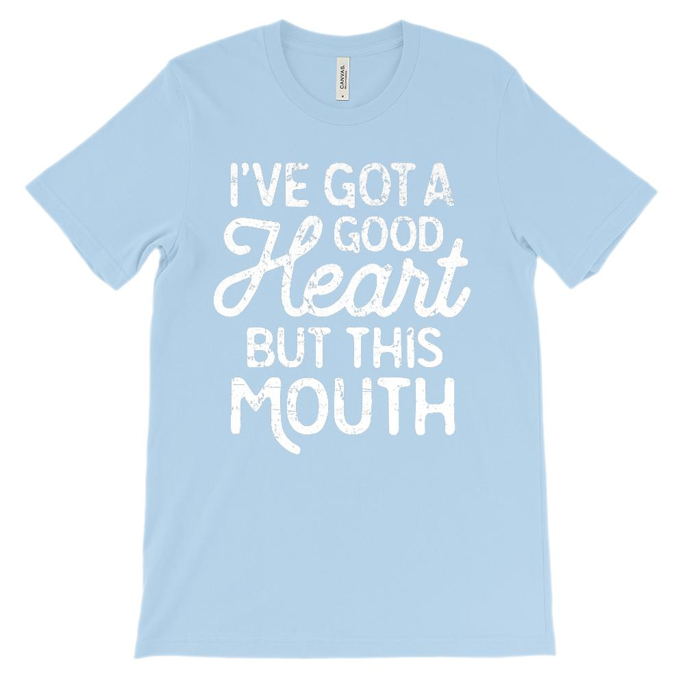 (Soft Bella Unisex Darks) I've Got a Good Heart But This Mouth (white) Graphic T-Shirt Tee BOXELS
