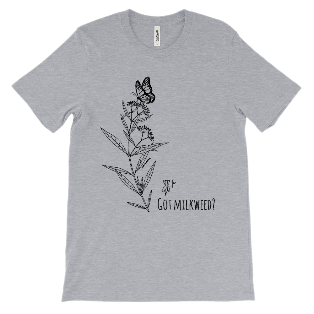 (Soft Unisex BC 3001) Butterfly Got Milkweed? Graphic T-Shirt Tee BOXELS
