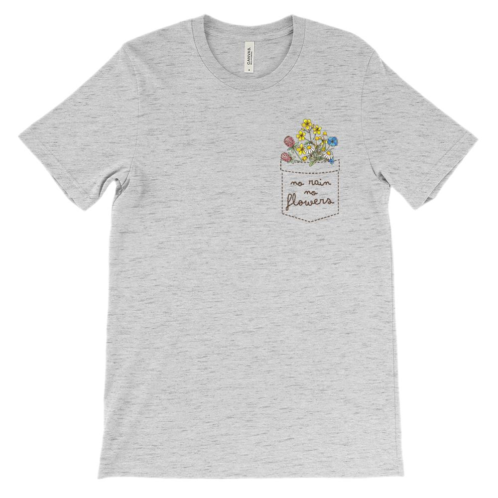 (Soft Unisex BC 3001) Fake Pocket no rain no flowers Graphic T-Shirt Tee BOXELS