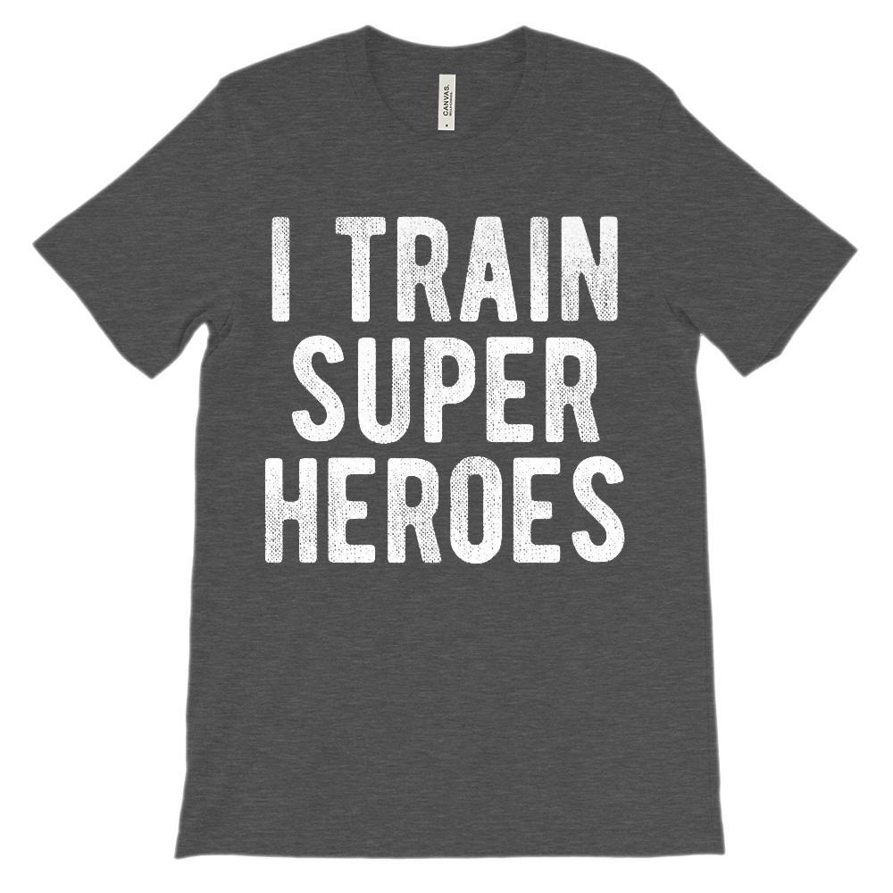 (Soft Unisex BC 3001) I Train Super Heroes (Teacher) White Font Graphic T-Shirt Tee BOXELS