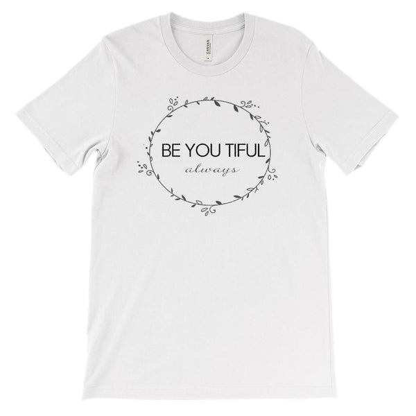 (Soft Unisex BC 3001 - Lights) Be You Tiful (beautiful) Always Graphic T-Shirt Tee BOXELS
