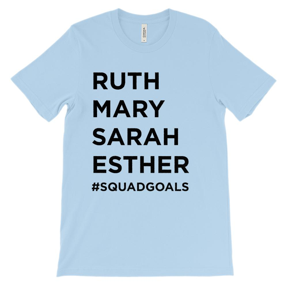 (Soft Unisex BC 3001 Lights) #SquadGoals Ruth, Mary, Sarah, Esther Black Font Graphic T-Shirt Tee BOXELS