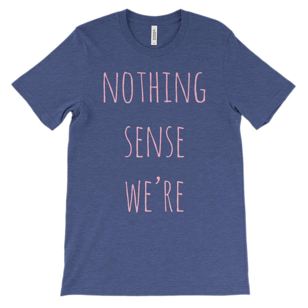 (Soft Unisex BC 3001) Nothing Makes Sense When We're Apart (Pink, Left Side)