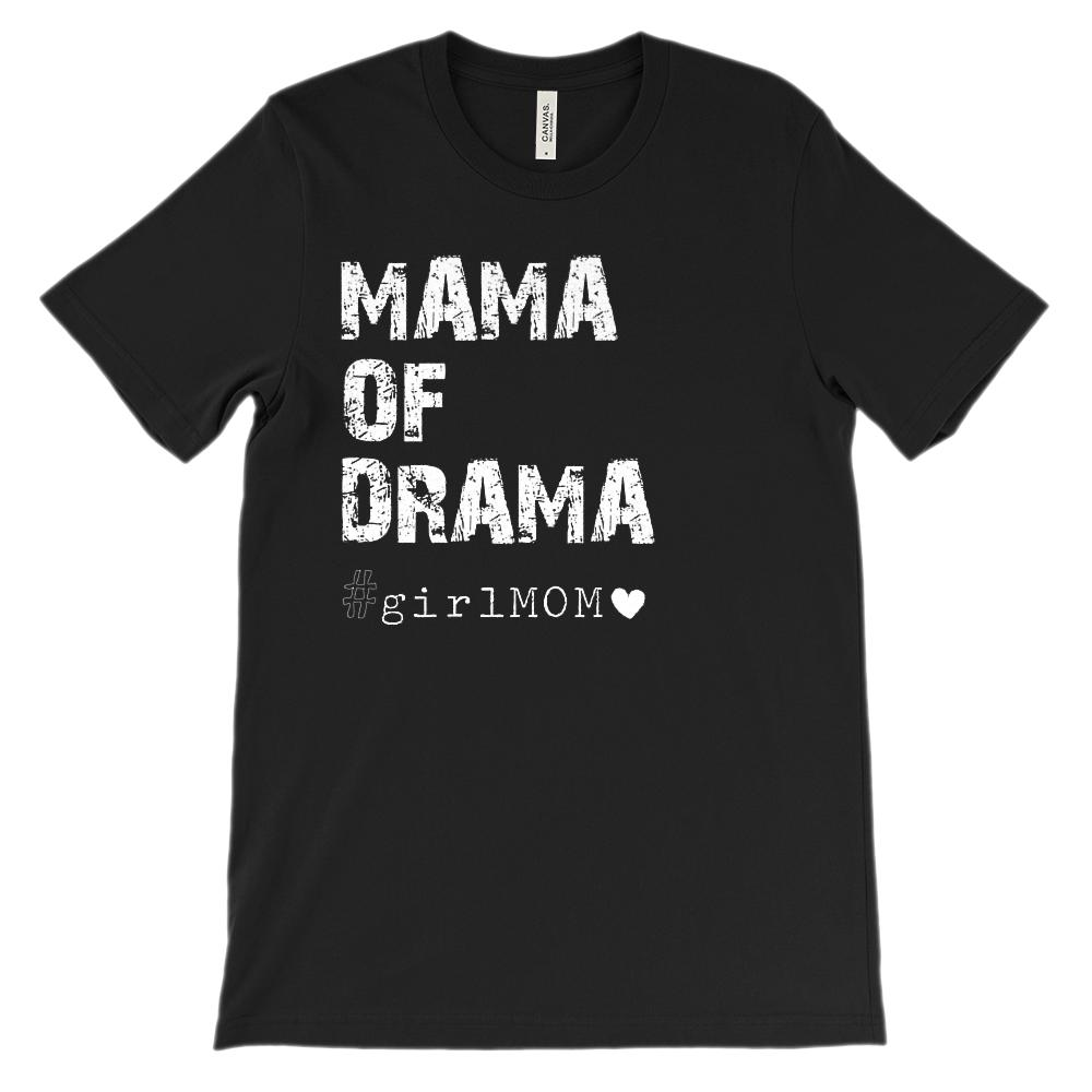 (Soft Unisex Bella Canvas Darks) Mama of Drama #girlMOM