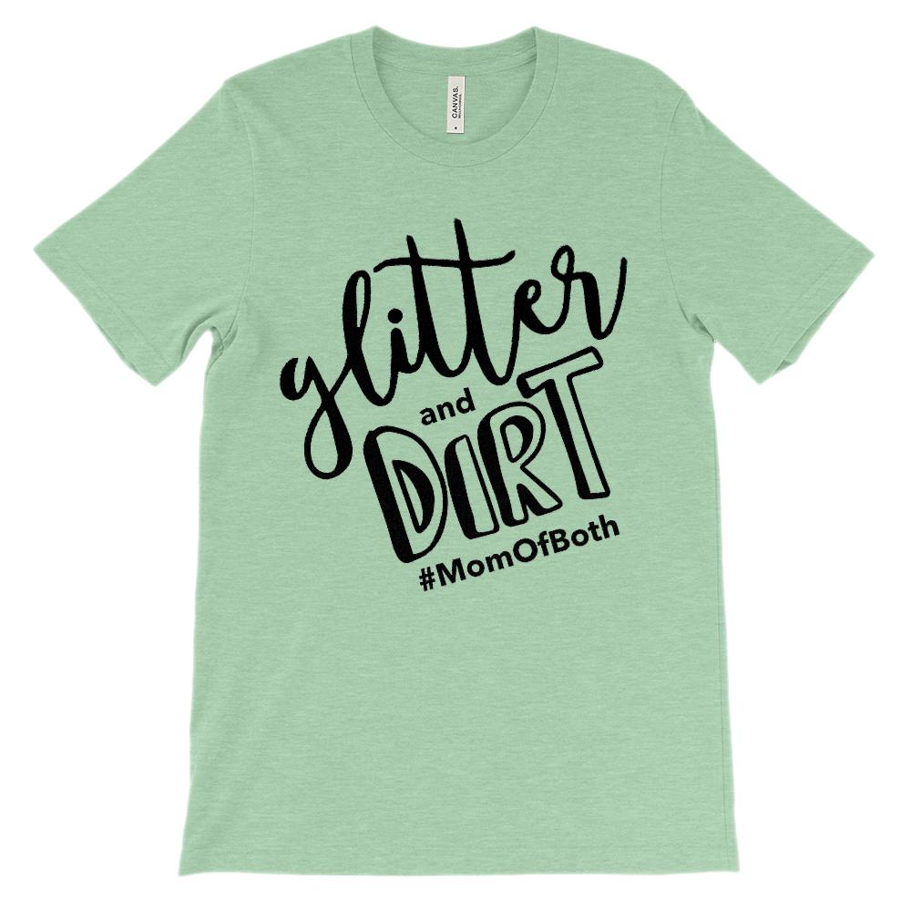 (Soft Unisex Bella Canvas Lights) Glitter and Dirt #MomOfBoth (black) Graphic T-Shirt Tee BOXELS