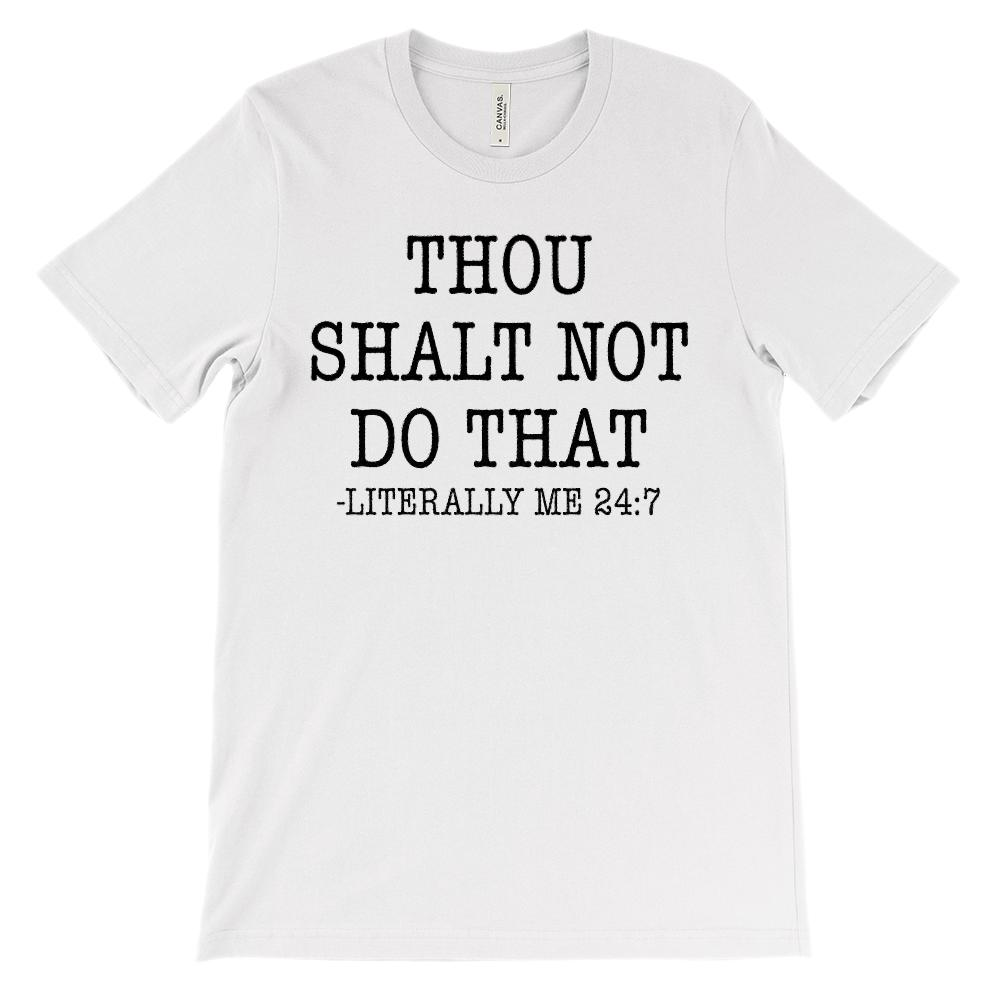 (Soft Unisex Bella Canvas Lights) Thou Shalt Not Do That Literally Me 24:7