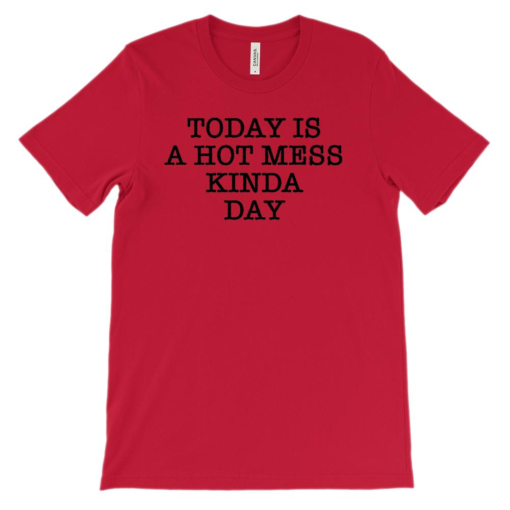 (Soft Unisex Bella Canvas Lights) Today is a Hot Mess Kinda Day Graphic T-Shirt Tee BOXELS