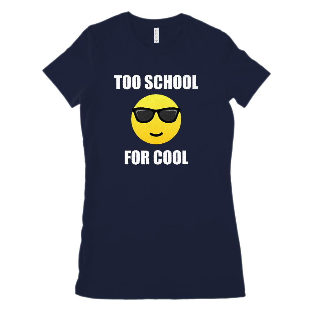 Too School for Cool Teacher's (Women's BC 6004 Soft Tee) Graphic T-Shirt Tee BOXELS