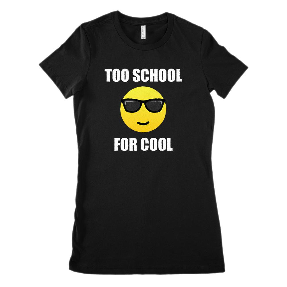 Too School for Cool Teacher's (Women's BC 6004 Soft Tee)