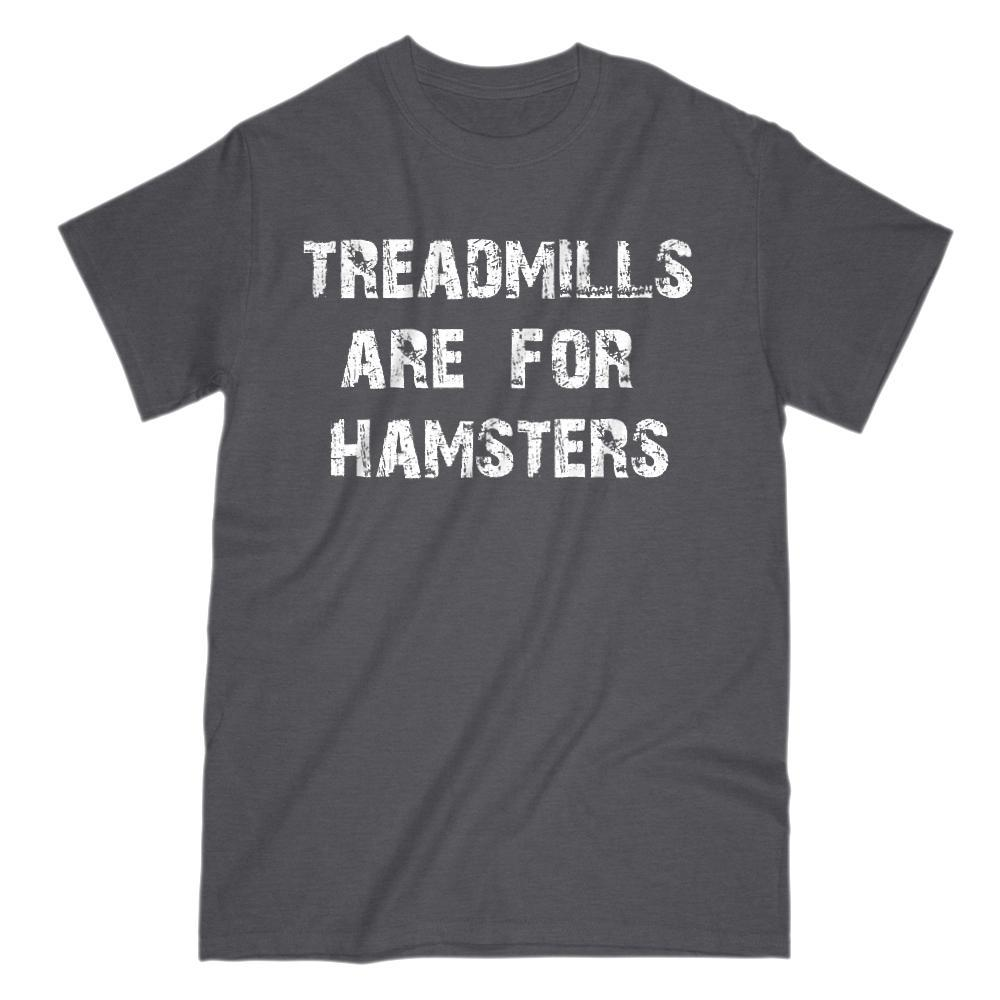 Treadmills are for Hamsters Funny Runner Graphic Tee T shirt
