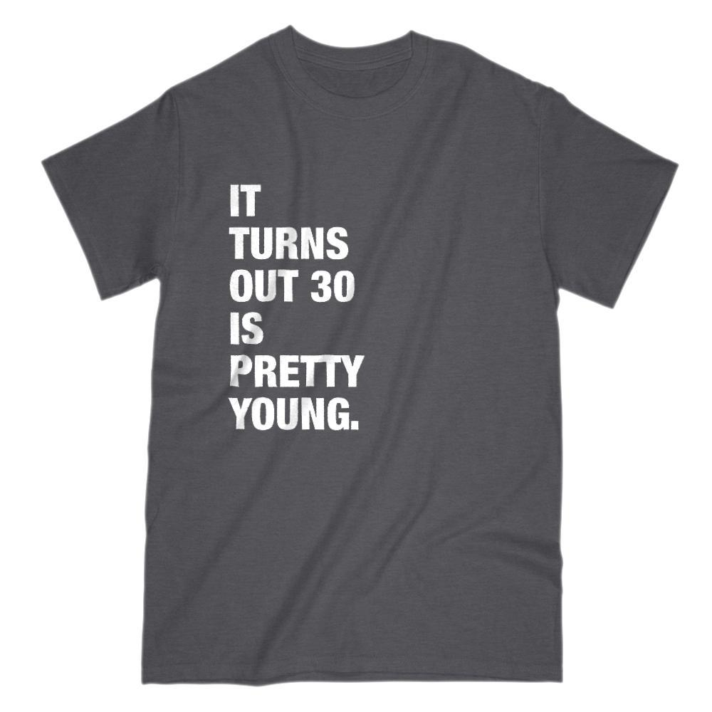 Turns Out 30 is Pretty Young Funny Graphic T-Shirt Graphic T-Shirt Tee BOXELS