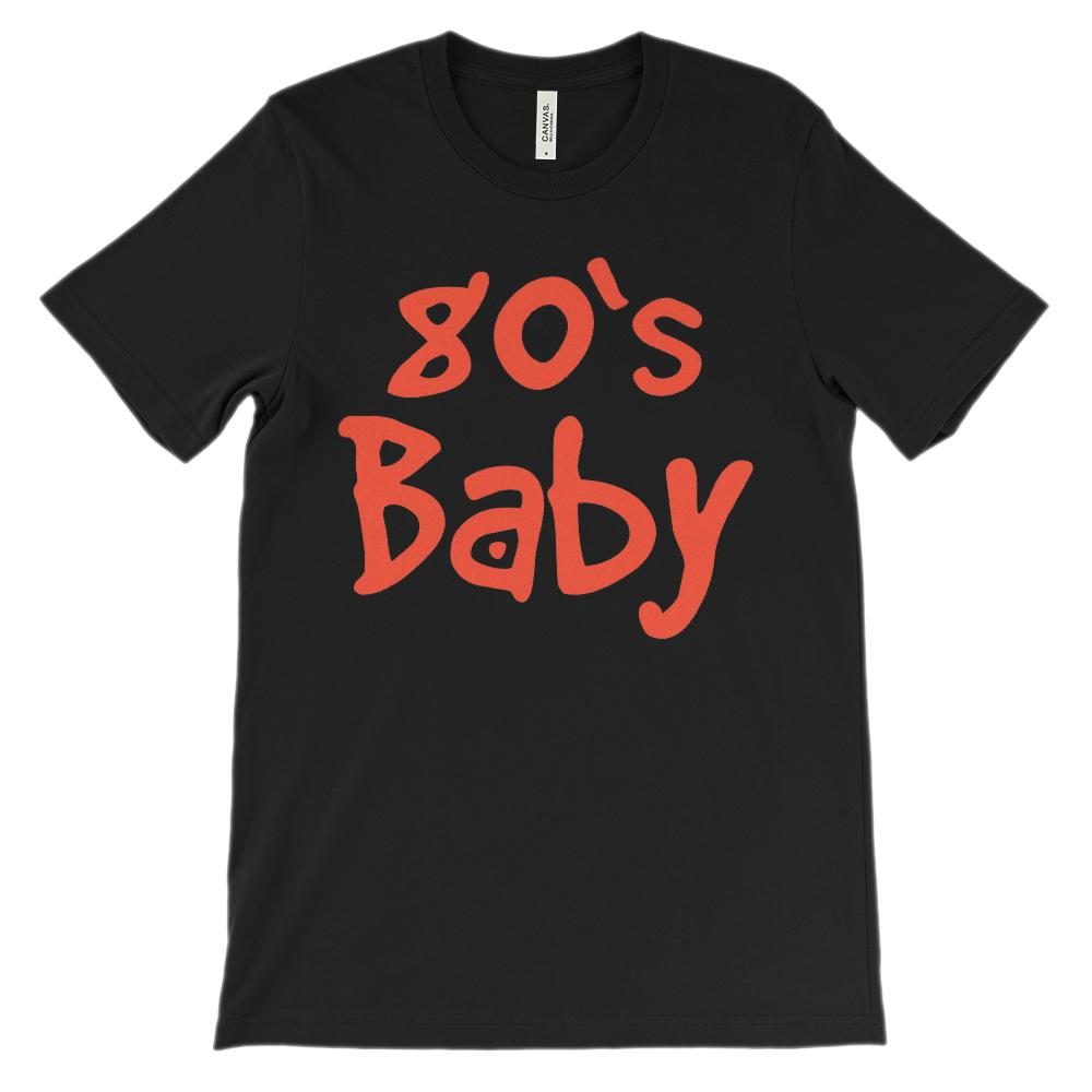 (Unisex BC 3001 Soft Tee) 80's Baby Retro Made in Year