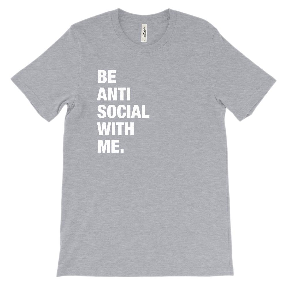 (Unisex BC 3001 Soft Tee) Be Anti Social With Me Graphic T-Shirt Tee BOXELS