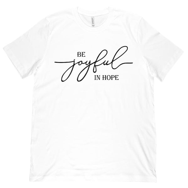 (Unisex BC 3001 Soft Tee) Be joyful in Hope Christian Saying (dark font) Graphic T-Shirt Tee BOXELS
