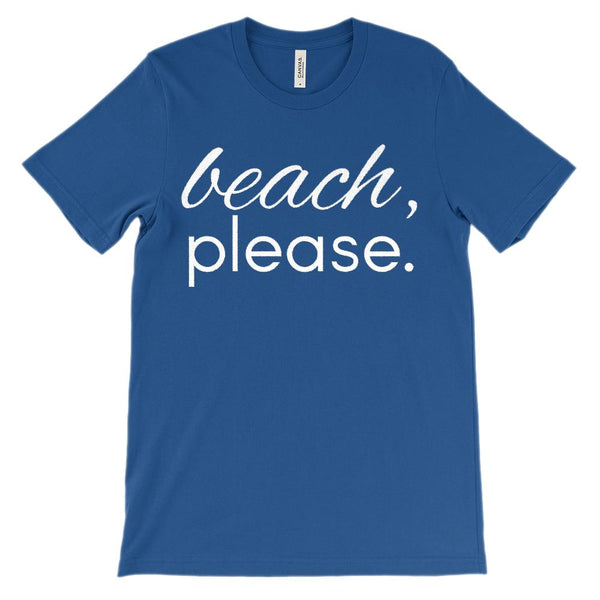 (Unisex BC 3001 Soft Tee) beach, Please. Graphic T-Shirt Tee BOXELS
