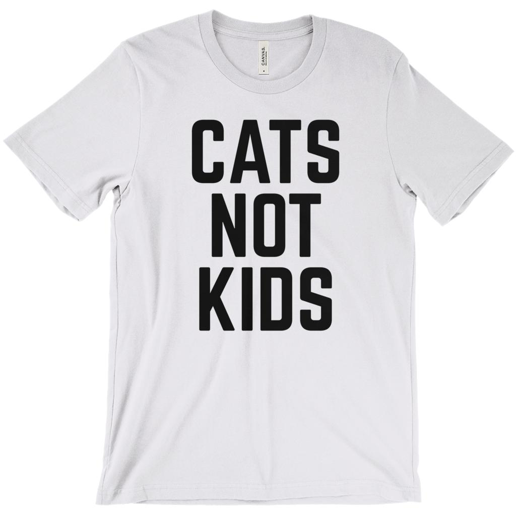 (Unisex BC 3001 Soft Tee) Cats Not Kids Saying (black on other colors)